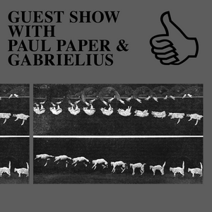 GUEST SHOW WITH PAUL PAPER & GABRIELIUS