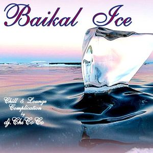 """"""""""" BAIKAL  ICE """""""" chill & lounge compilation"""