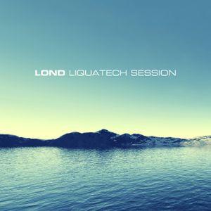 Lond - Liquatech Session