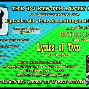 The DJ Struth Mate Show Episode 12 - Fear & Loathing in EL Grande