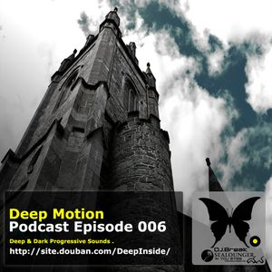 Deep Motion Podcast 006