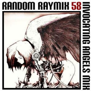 Random raymix 58 - invocating angels mix