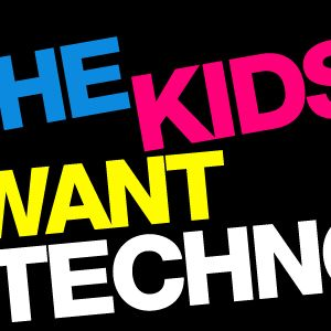 The Kidz Want Techno Podcast