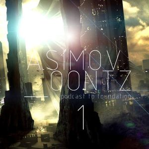 Asimov Oontz - Podcast to Foundation