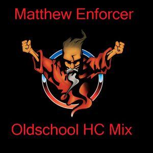 Matthew Enforcer - Oldschool HC Mix
