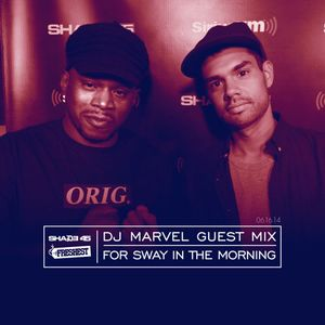 DJ Marvel Guest Mix For Sway In The Morning
