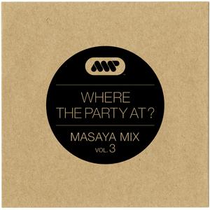 Where The Party At? (Masaya Mix Vol.03)