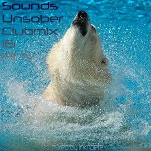 Sounds Unsober Clubmix 16 Pt IV