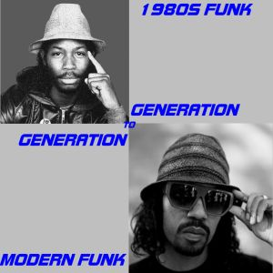 Generation To Generation (80s Funk To Modern Funk)