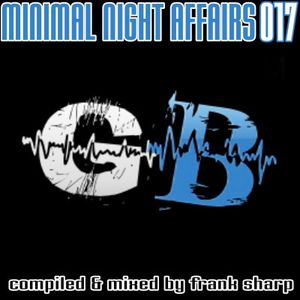 MINIMAL NIGHT AFFAIRS 017 with FRANK SHARP