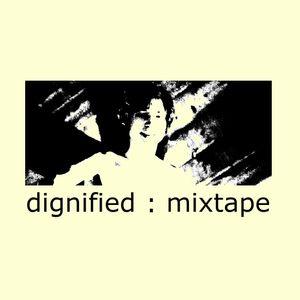 dignified : mixtape ::::: nite doctor [2016.02.09]