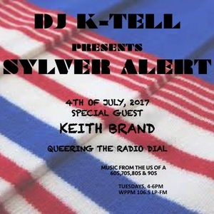 DJ K-Tell presents Sylver Alert Fourth of July and guest co-DJ Keith Brand