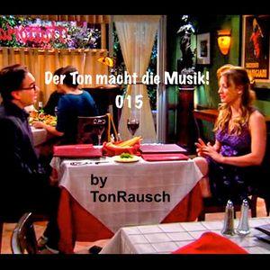 Der Ton Macht Die Musik 015 (The Sound of Music) by TonRausch