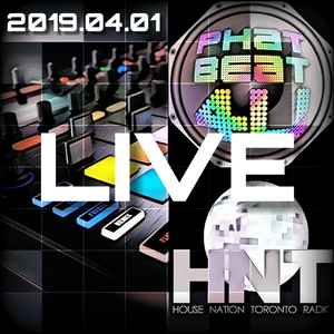 House Nation Toronto - Phat Beat 4U Live Radio Show 2019.04.01 12-2 PM EST US & CA, 17:00-19:00 GMT