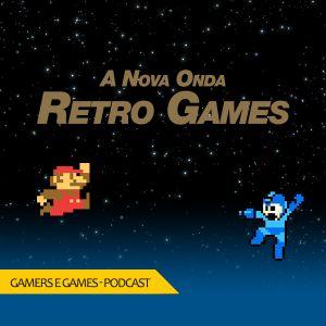 Podcast Gamers #13 - A nova onda Retro Games