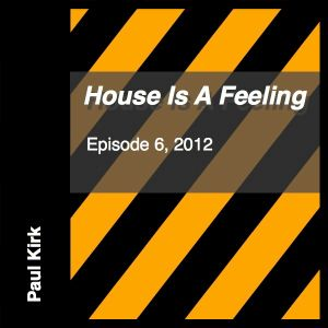 House Is A Feeling, Episode 6, 2012