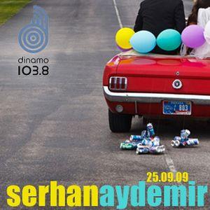 Serhan Aydemir @ Dinamo 103.8 - 25.09.09