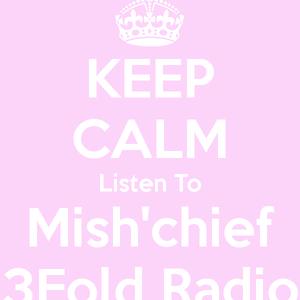 3Fold Radio 20130318 Mish'chief