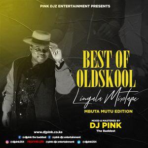 Dj Pink The Baddest - Best Of Oldskool Lingala Mixtape (Mbuta Mutu Edition)