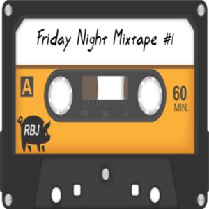Friday Night Mixtape Vol.1