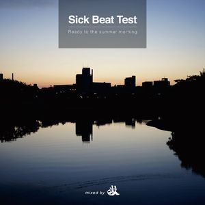 【MIX CD SAMPLE】Sick Beat Test Ready to the summer morning