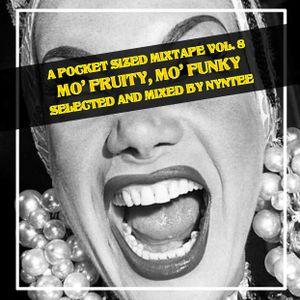 A Pocket Sized Mixtape Vol. 8: Mo' Fruity, Mo' Funky