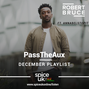 PassTheAUX w/ Robert Bruce - December 2017 Playlist FT AnnabelStopIt [SE02 EP02]