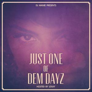 DJ MANIE presents: Just One Of Dem Dayz
