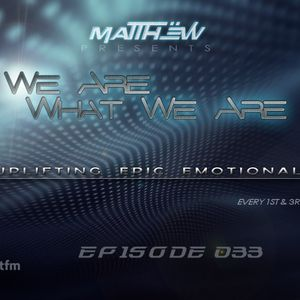 matthËw - We Are What We Are 033 (20.07.2014)Trance.fm]