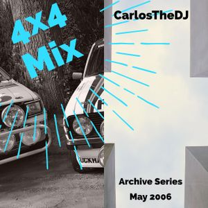 Archive Series: 4x4 Mix (May 2006)
