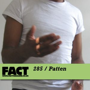 FACT Mix 285: Patten