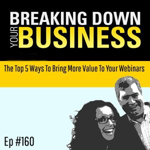 Top 5 Ways To Bring More Value To Your Webinars