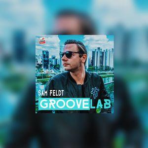 Groovelab 06 07 09 2019 Sam Feldt By Groovelab Radio Gamma