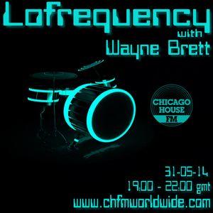 Wayne Brett's Lofrequency Show on Chicago House FM 31-05-14