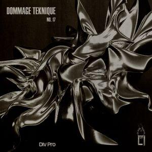 Dommage Teknique (06.06.19) w/ Div Pro