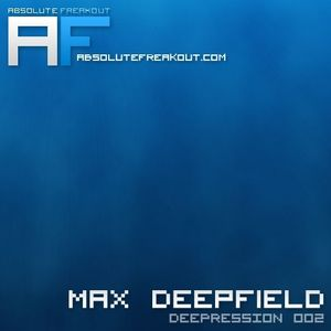 Max Deepfield - Absolute Freakout: Deepression 002
