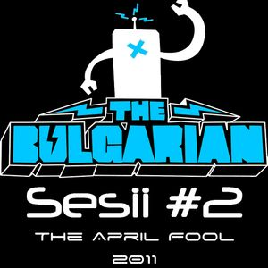 The Bulgarian Sesii #2 - The April Fool (2011)