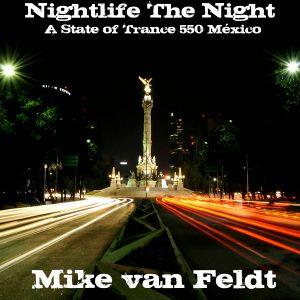 .::: Nightlife The Night :::.::: Mixed by Mike van Feldt :::.