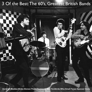 3 Of the Best: The 60's, Great British Bands