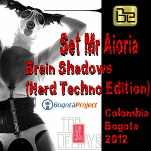 Set Mr Aioria - Brain Shadows (Hard Techno Edition)