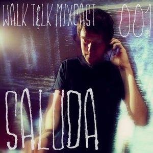 WALK T&LK Mixcast 001   Saluda