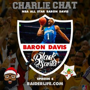Charlie Chat #6 | Baron Davis NBA Legend