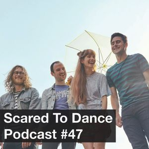 Scared To Dance Podcast #47