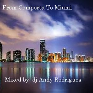 DJ Andy Rodrigues - From Comporta To Miami