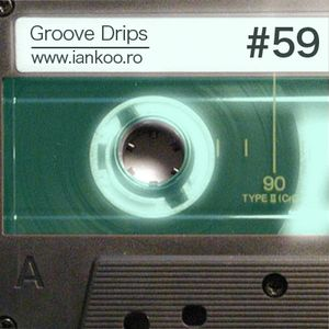 Groove Drips episode 59
