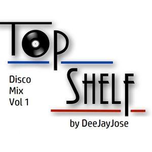 Top Shelf Disco Mix Vol 1 by DeeJayJose