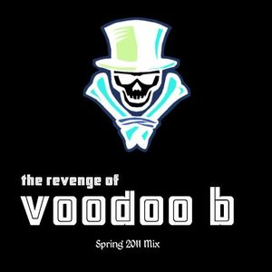 VOODOO B - ''THE REVENGE OF VOODOO B'' - Spring 2011 Mix