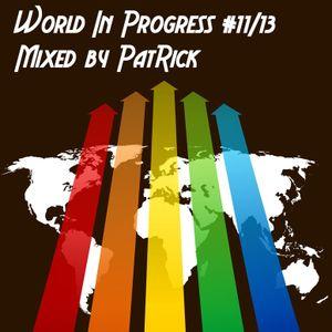 World In Progress #11 Mixed By PatRick