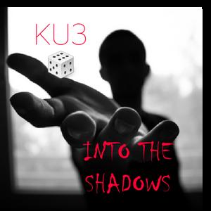 KU3E - INTO THE SHADOWS