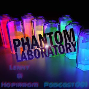 Lenny & Ho Pirram - The phamton laboratory podcast 001